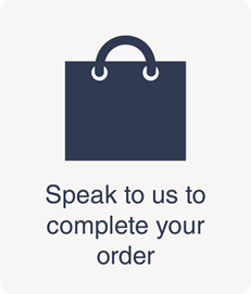Speak to us to complete your order